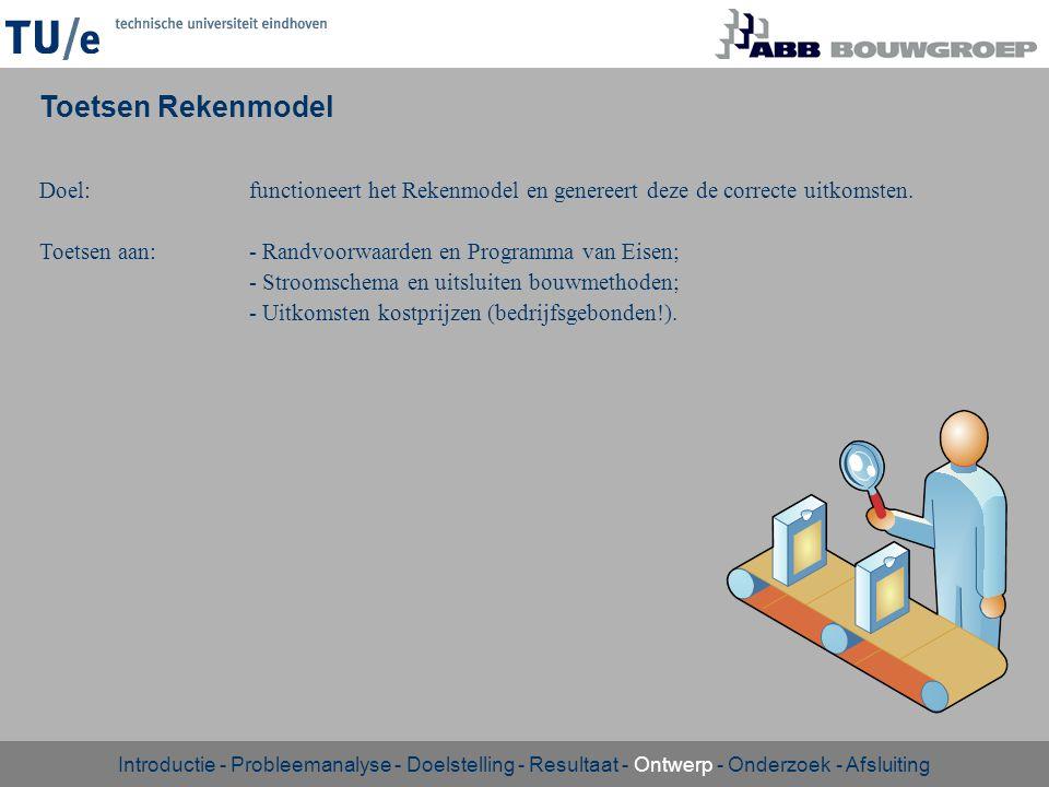 Toetsen Rekenmodel Doel: functioneert het Rekenmodel en genereert deze de correcte uitkomsten.