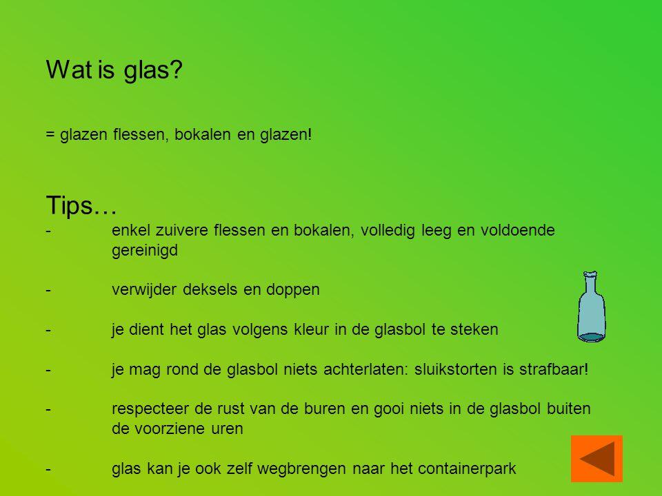 Wat is glas Tips… = glazen flessen, bokalen en glazen!