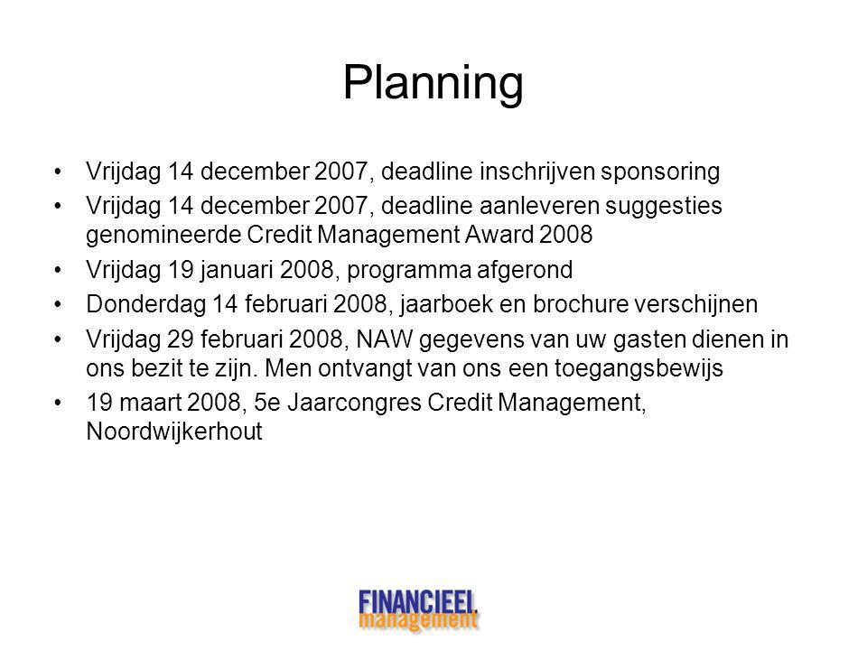Planning Vrijdag 14 december 2007, deadline inschrijven sponsoring