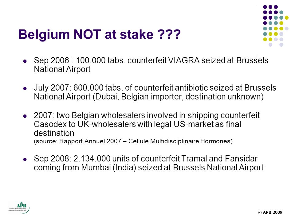 Belgium NOT at stake Sep 2006 : 100.000 tabs. counterfeit VIAGRA seized at Brussels National Airport.