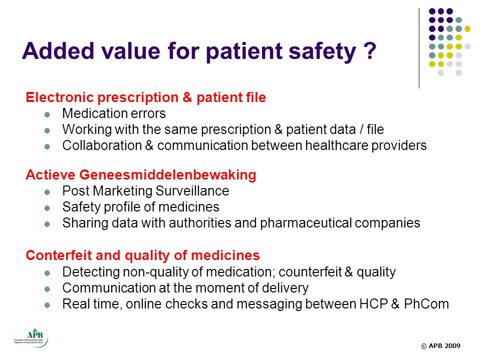 Added value for patient safety