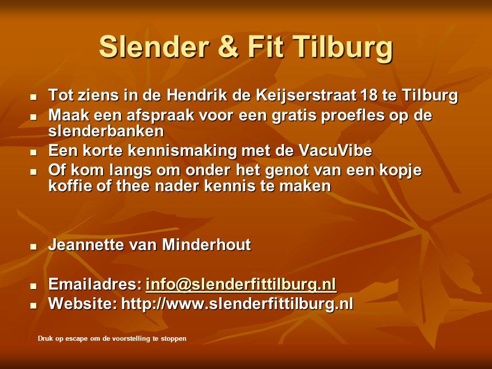 Slender & Fit Tilburg Tot ziens in de Hendrik de Keijserstraat 18 te Tilburg. Maak een afspraak voor een gratis proefles op de slenderbanken.