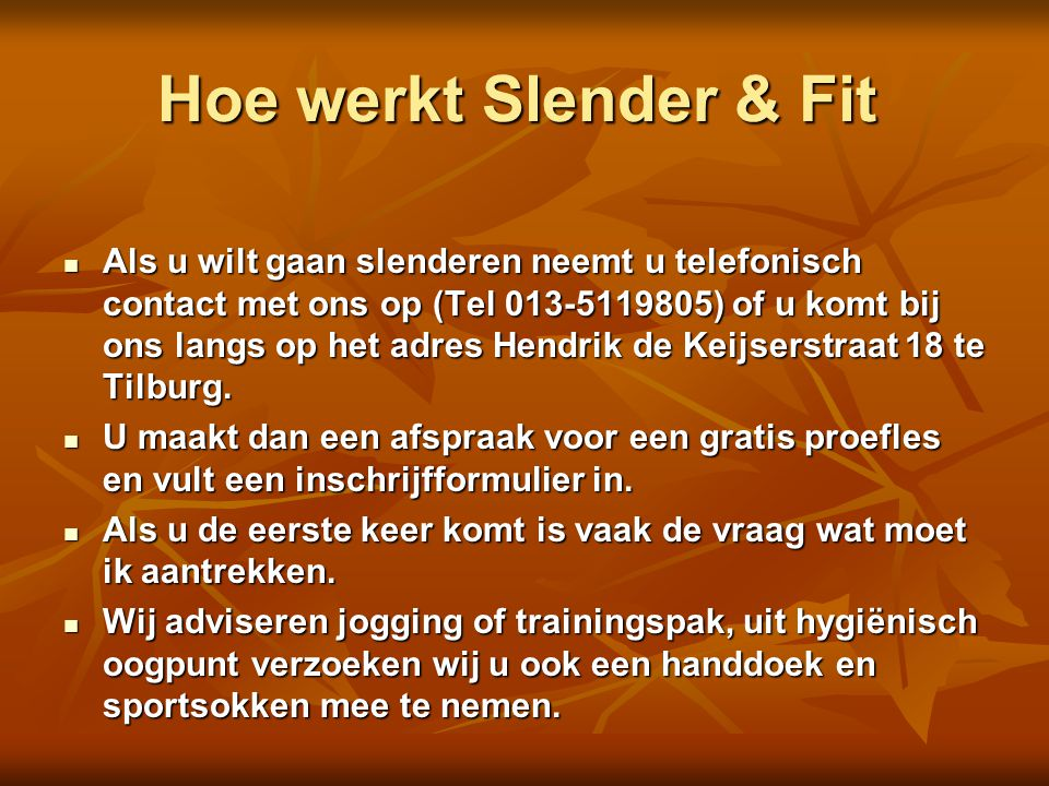Hoe werkt Slender & Fit