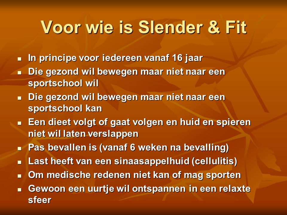 Voor wie is Slender & Fit