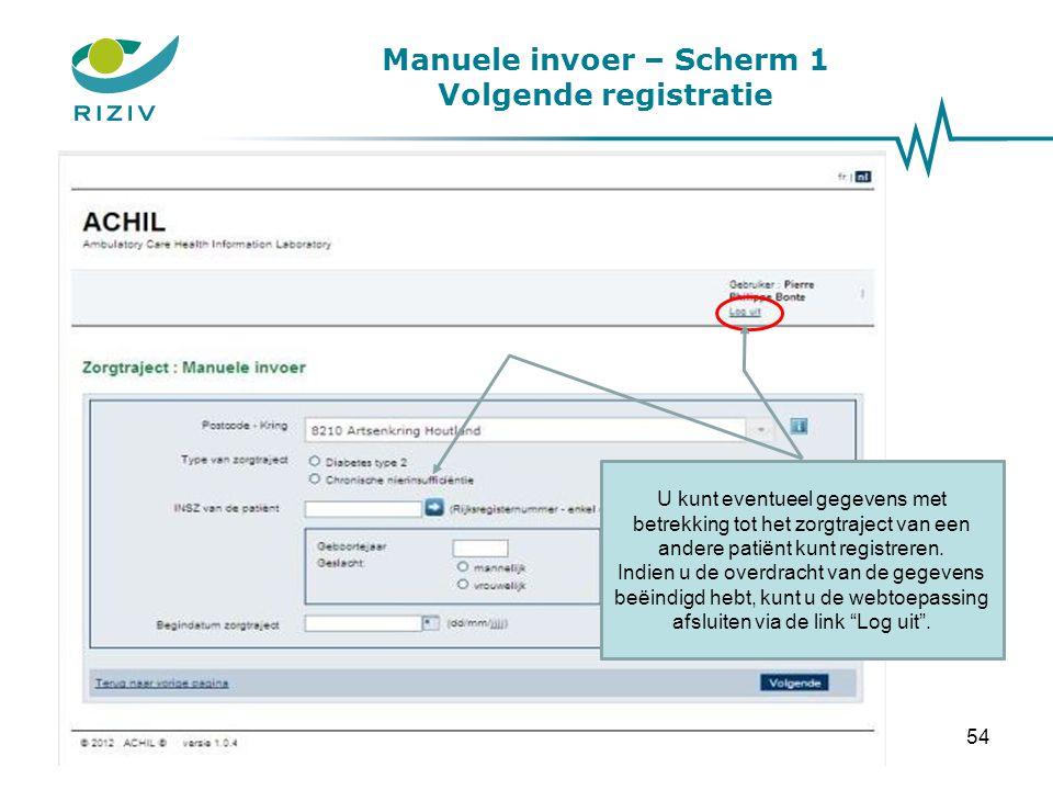 Manuele invoer – Scherm 1 Volgende registratie