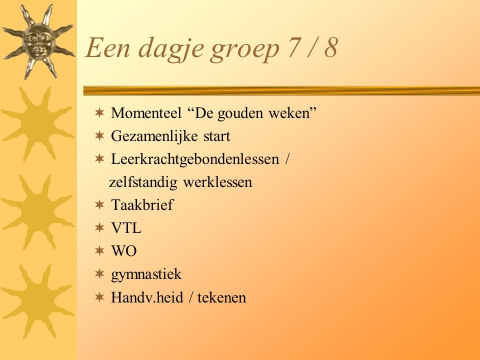 Een dagje groep 7 / 8 Momenteel De gouden weken Gezamenlijke start