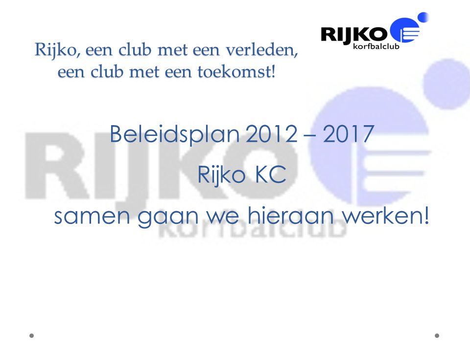 Rijko, een club met een verleden, een club met een toekomst!
