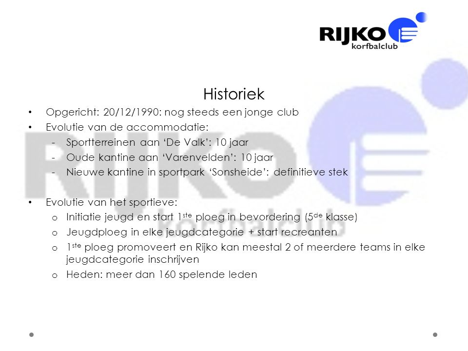 Historiek Opgericht: 20/12/1990: nog steeds een jonge club