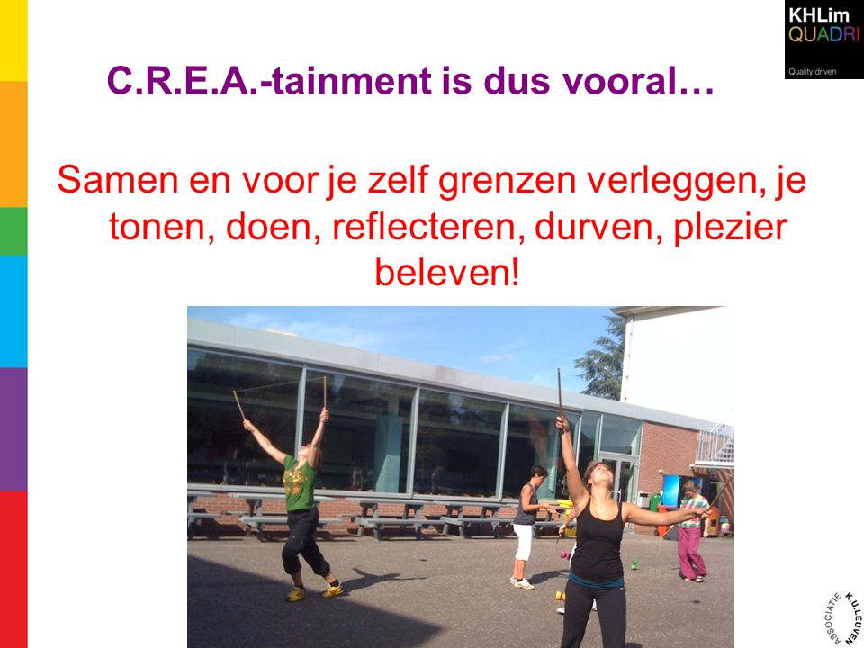 C.R.E.A.-tainment is dus vooral…