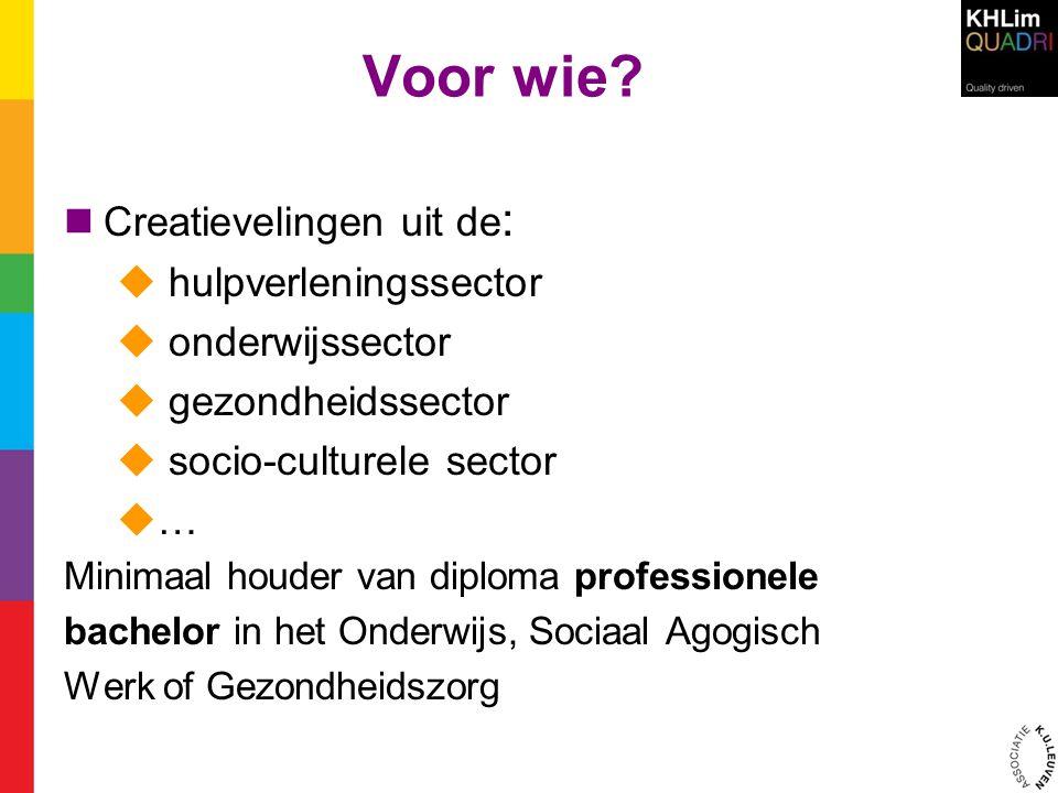 Voor wie Creatievelingen uit de: hulpverleningssector onderwijssector