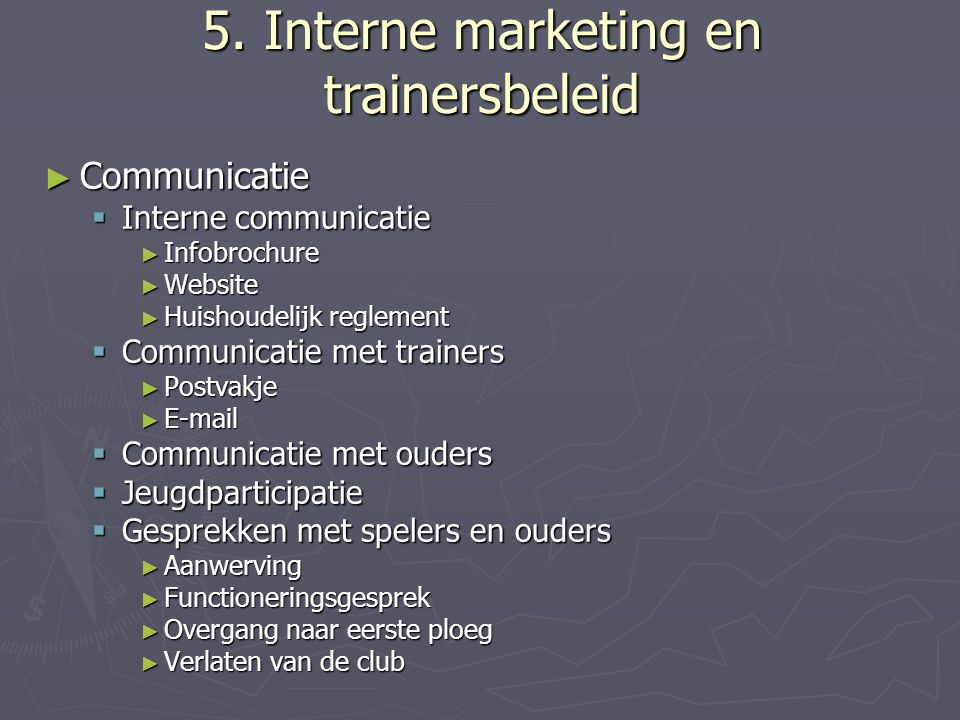 5. Interne marketing en trainersbeleid