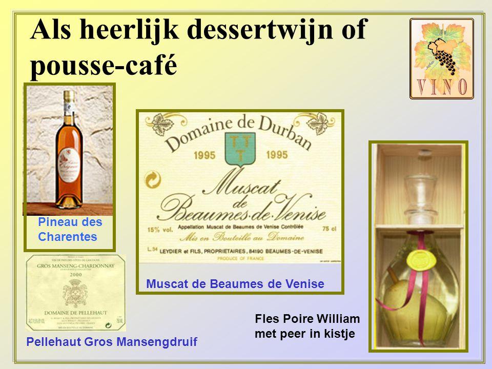 Als heerlijk dessertwijn of pousse-café