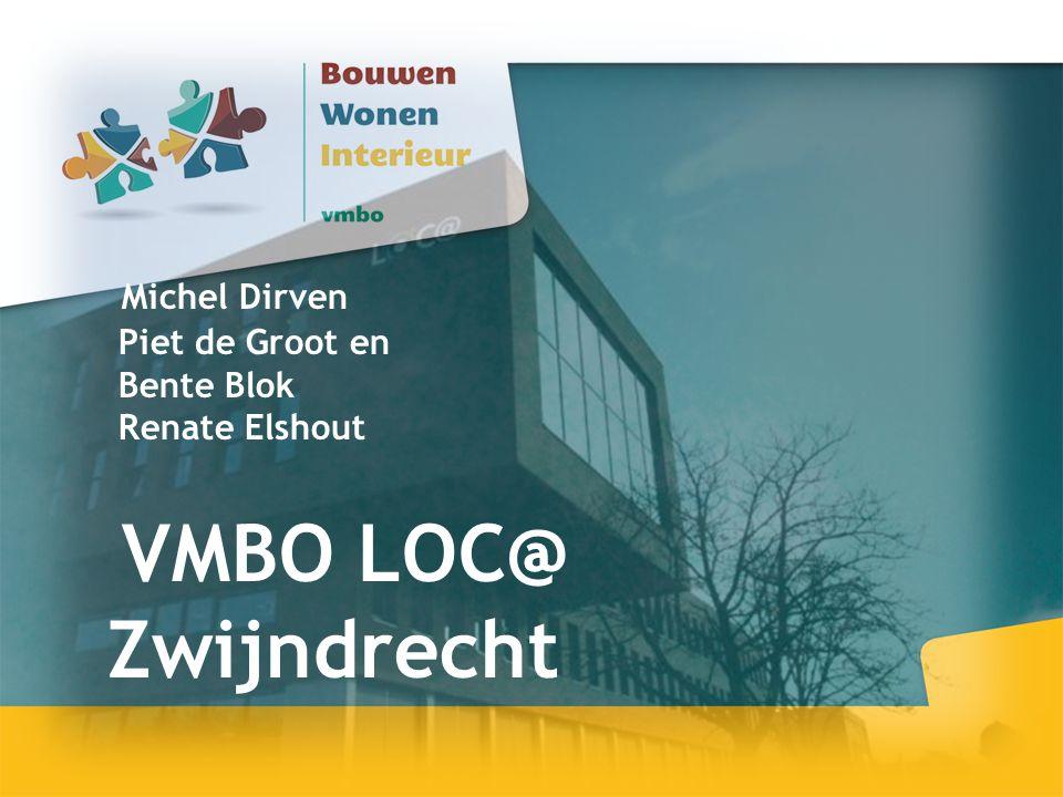 Michel Dirven Piet de Groot en Bente Blok Renate Elshout VMBO LOC@ Zwijndrecht