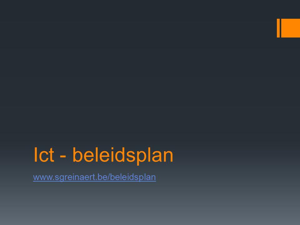 Ict - beleidsplan www.sgreinaert.be/beleidsplan