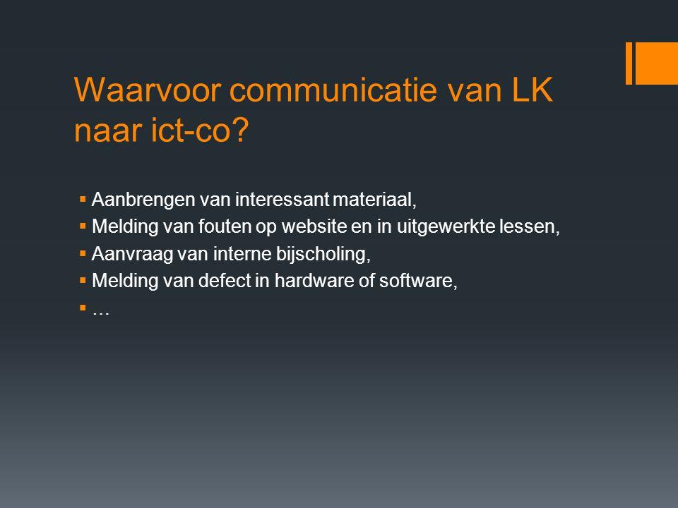 Waarvoor communicatie van LK naar ict-co