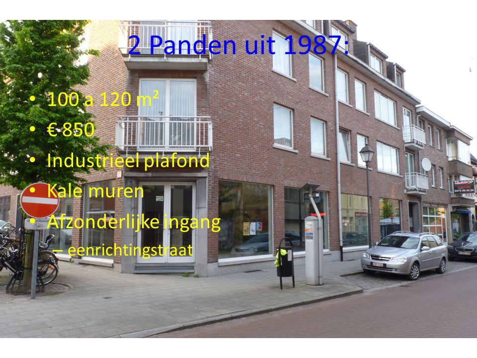 2 Panden uit 1987: 100 a 120 m² € 850 Industrieel plafond Kale muren