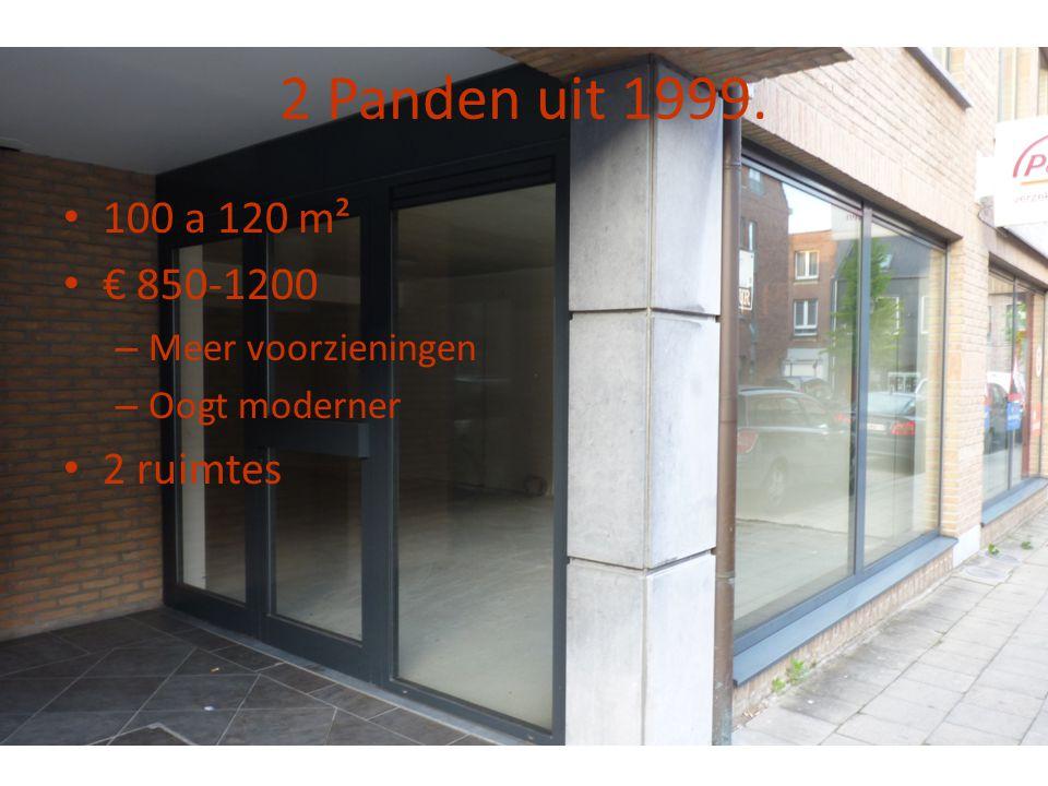 2 Panden uit 1999. 100 a 120 m² € 850-1200 2 ruimtes