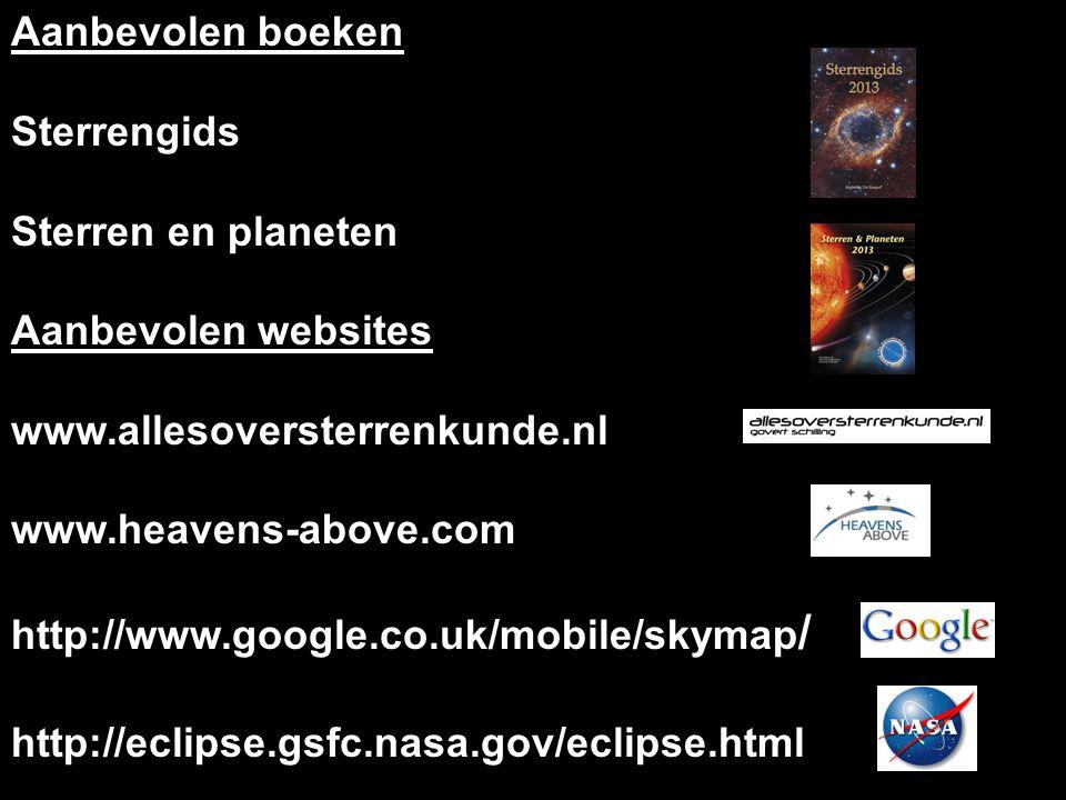 Aanbevolen boeken Sterrengids. Sterren en planeten. Aanbevolen websites. www.allesoversterrenkunde.nl.