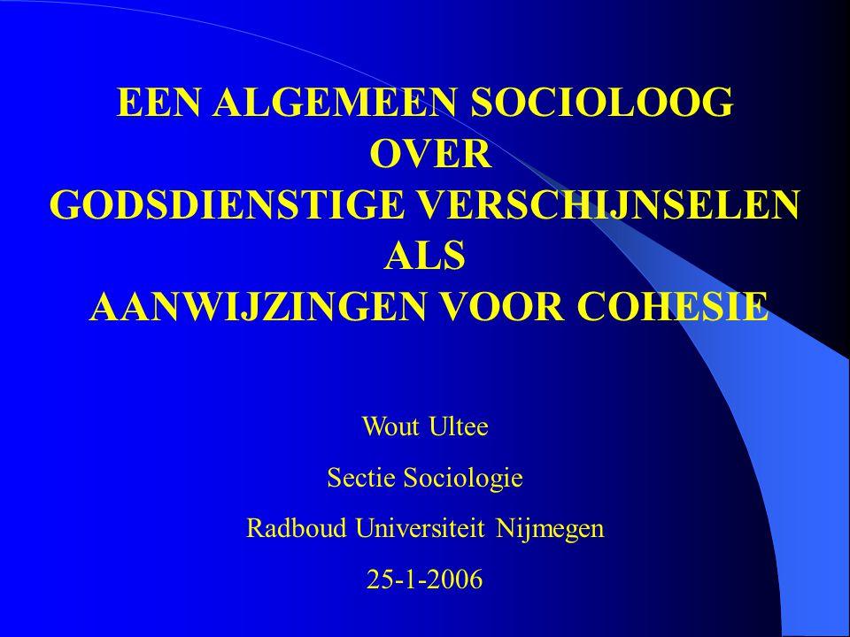 EEN ALGEMEEN SOCIOLOOG OVER GODSDIENSTIGE VERSCHIJNSELEN ALS