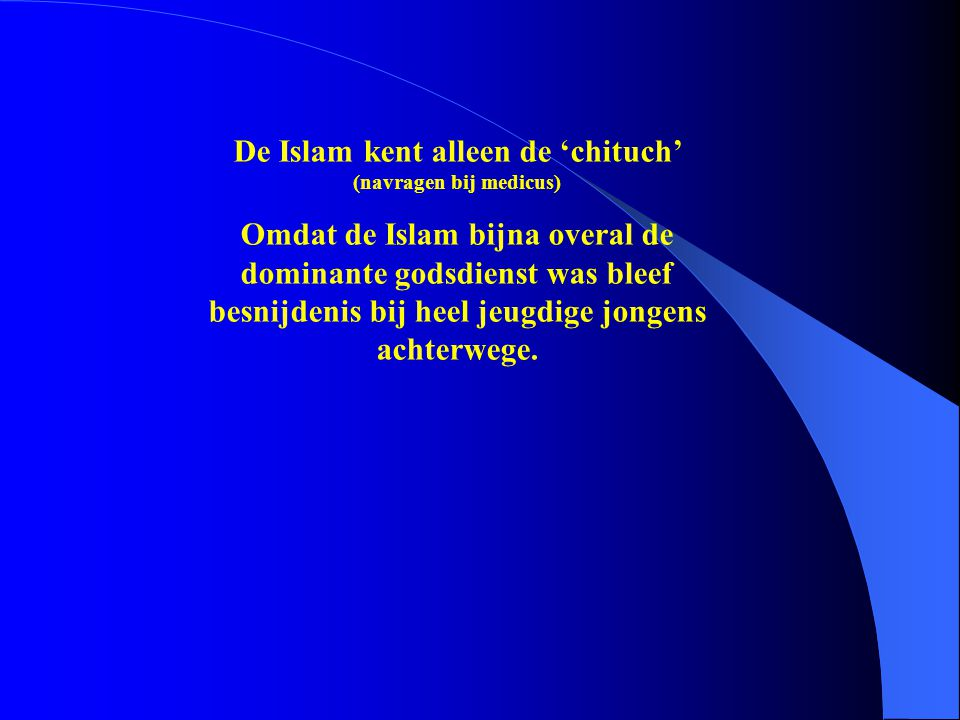 De Islam kent alleen de 'chituch' (navragen bij medicus)