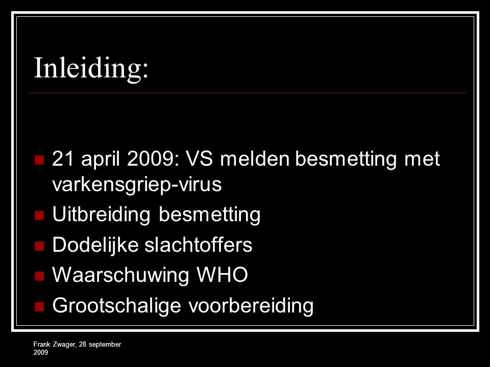 Inleiding: 21 april 2009: VS melden besmetting met varkensgriep-virus