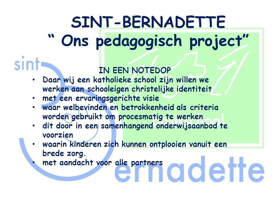 SINT-BERNADETTE Ons pedagogisch project