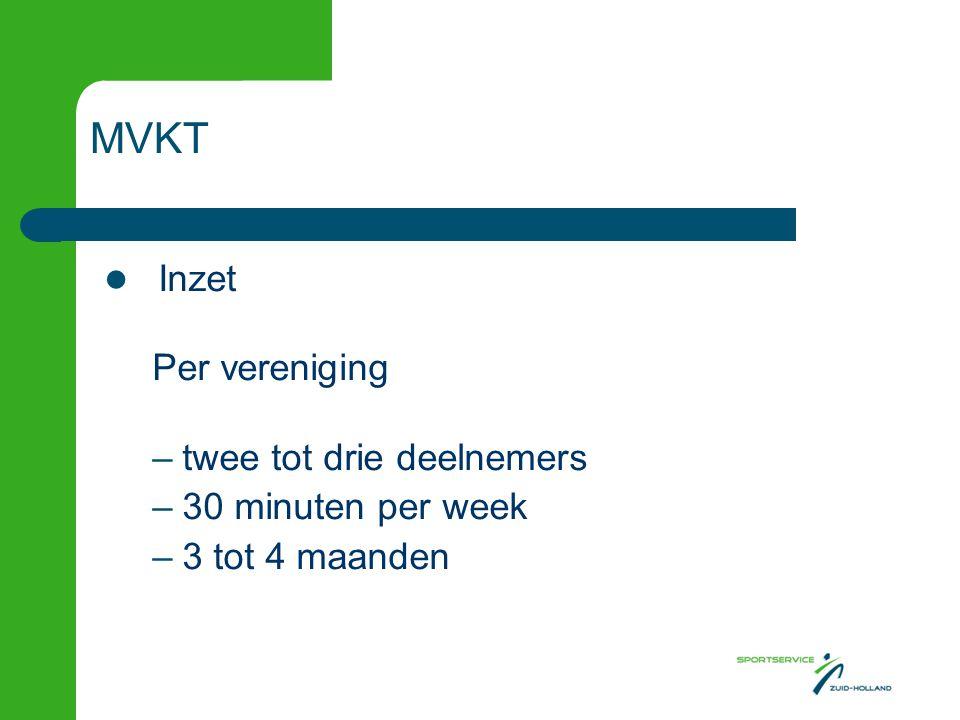 MVKT Per vereniging twee tot drie deelnemers 30 minuten per week