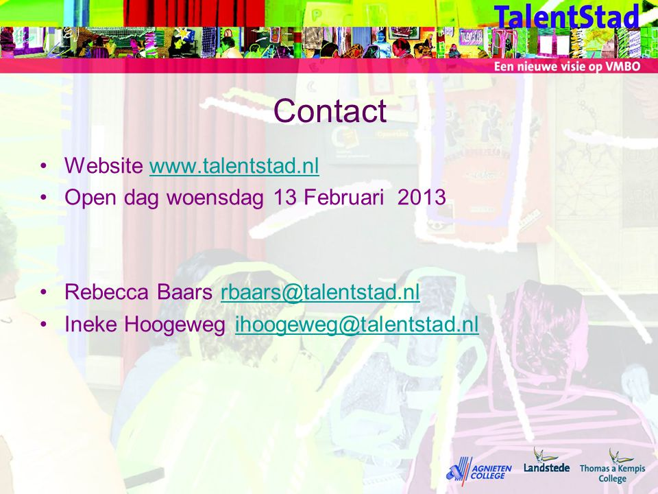 Contact Website www.talentstad.nl Open dag woensdag 13 Februari 2013