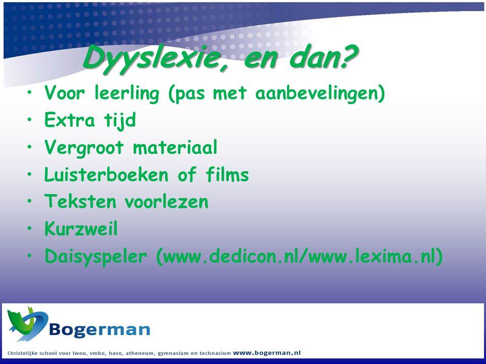 Dyyslexie, en dan Voor leerling (pas met aanbevelingen) Extra tijd