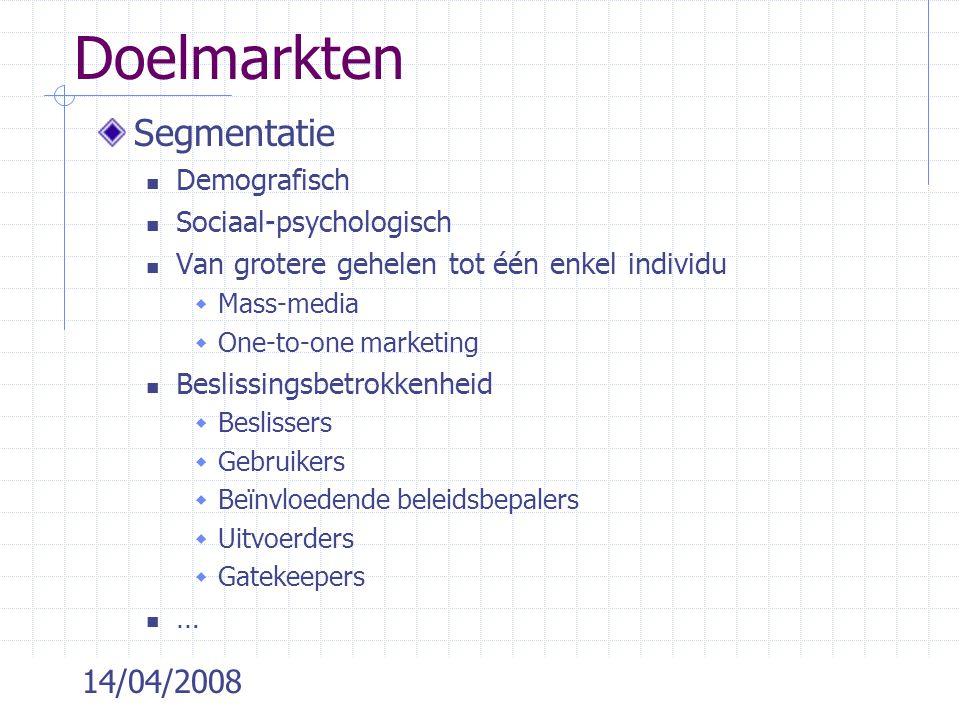 Doelmarkten Segmentatie 14/04/2008 Demografisch Sociaal-psychologisch