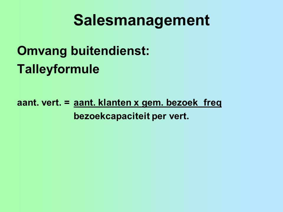 Salesmanagement Omvang buitendienst: Talleyformule