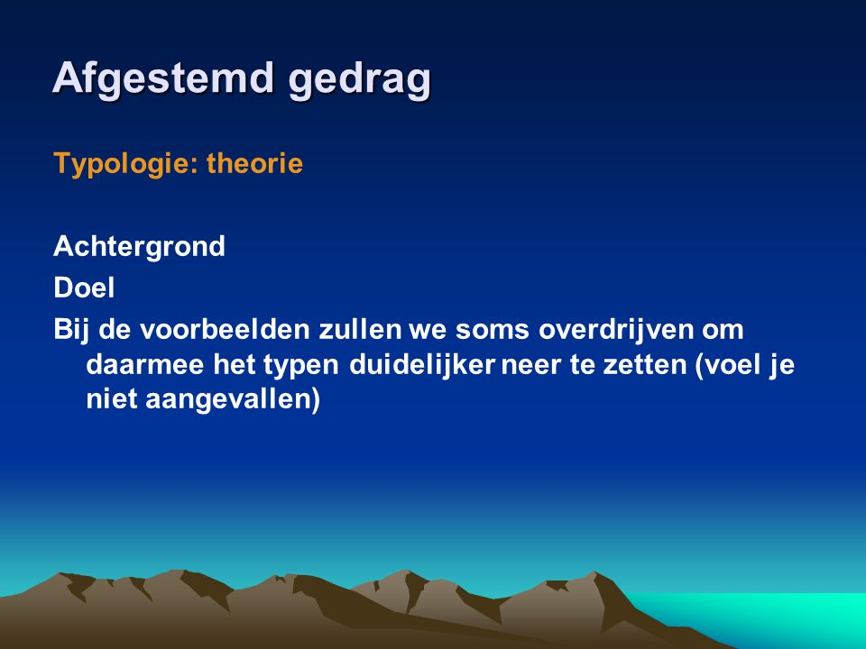 Afgestemd gedrag Typologie: theorie Achtergrond Doel