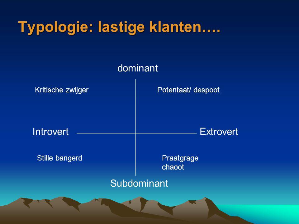 Typologie: lastige klanten….