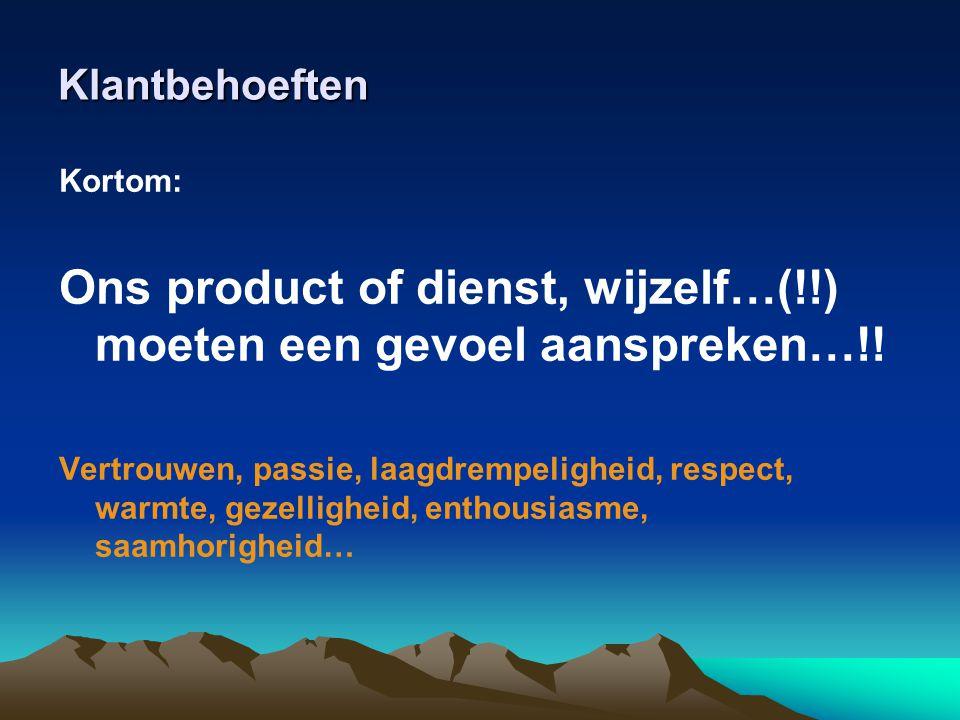 Ons product of dienst, wijzelf…(!!) moeten een gevoel aanspreken…!!