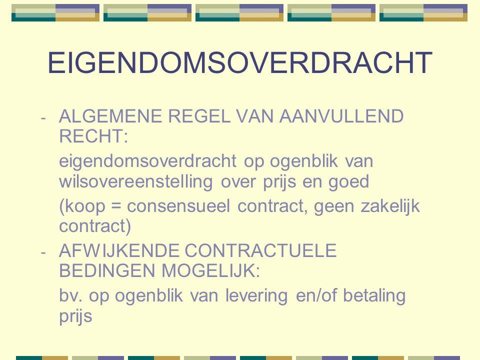 EIGENDOMSOVERDRACHT ALGEMENE REGEL VAN AANVULLEND RECHT: