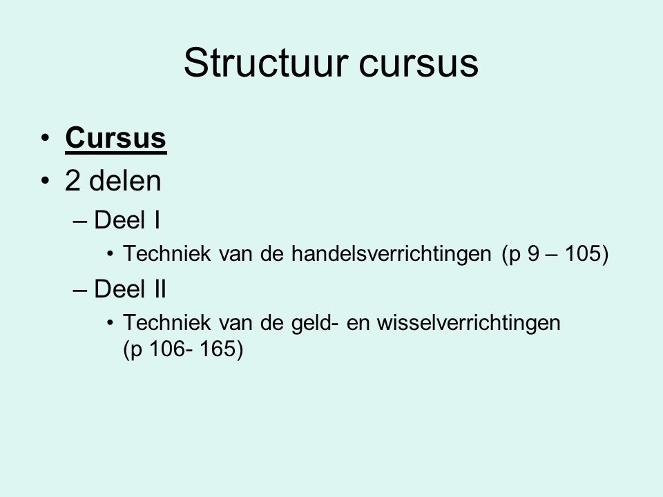 Structuur cursus Cursus 2 delen Deel I Deel II
