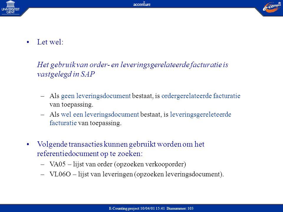 Let wel: Het gebruik van order- en leveringsgerelateerde facturatie is vastgelegd in SAP.