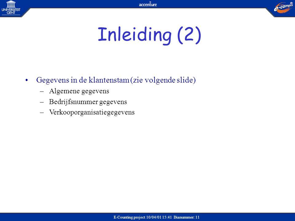 Inleiding (2) Gegevens in de klantenstam (zie volgende slide)