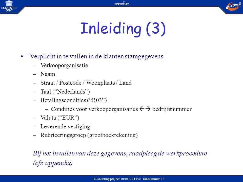 Inleiding (3) Verplicht in te vullen in de klanten stamgegevens