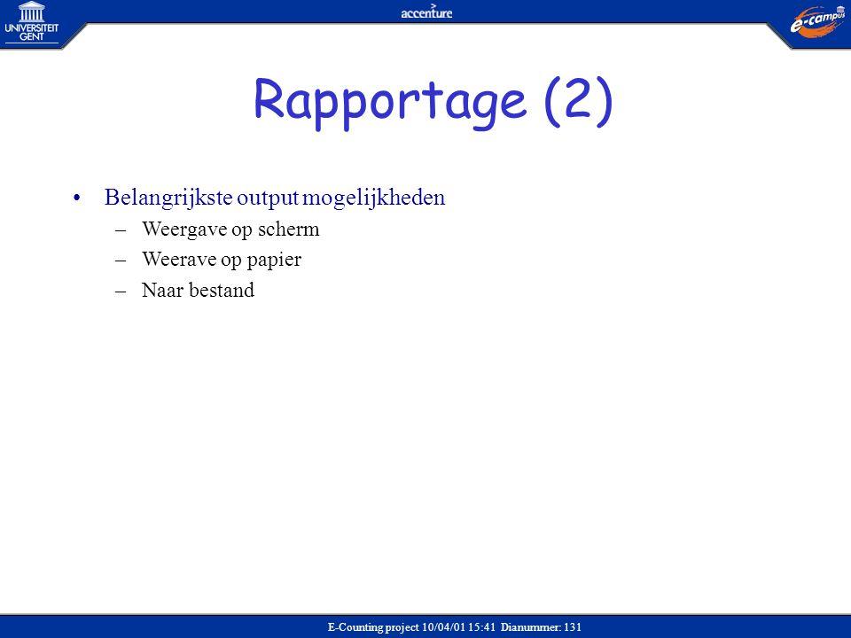 Rapportage (2) Belangrijkste output mogelijkheden Weergave op scherm
