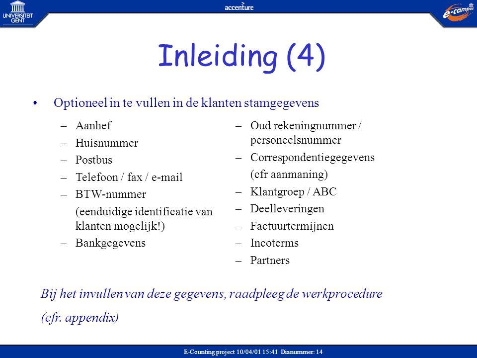 Inleiding (4) Optioneel in te vullen in de klanten stamgegevens