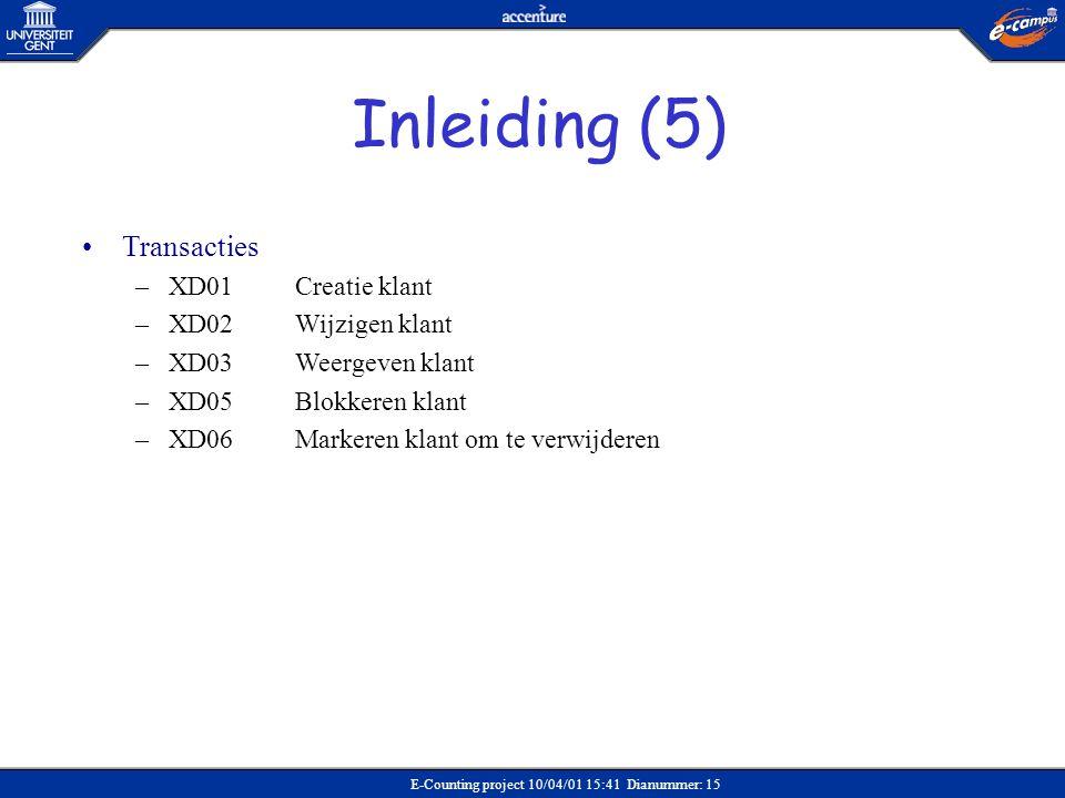Inleiding (5) Transacties XD01 Creatie klant XD02 Wijzigen klant