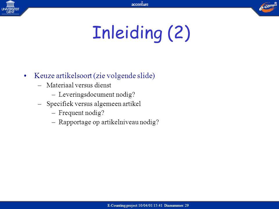 Inleiding (2) Keuze artikelsoort (zie volgende slide)