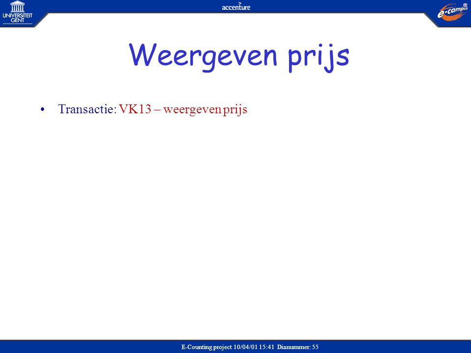 Weergeven prijs Transactie: VK13 – weergeven prijs Verkoop