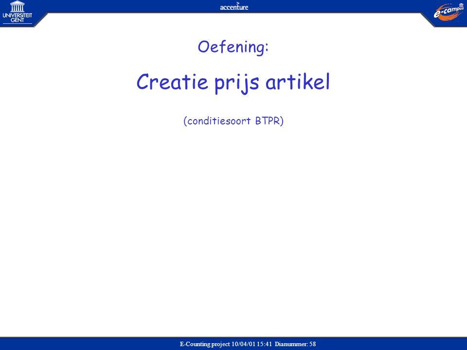 Creatie prijs artikel Oefening: (conditiesoort BTPR) Verkoop