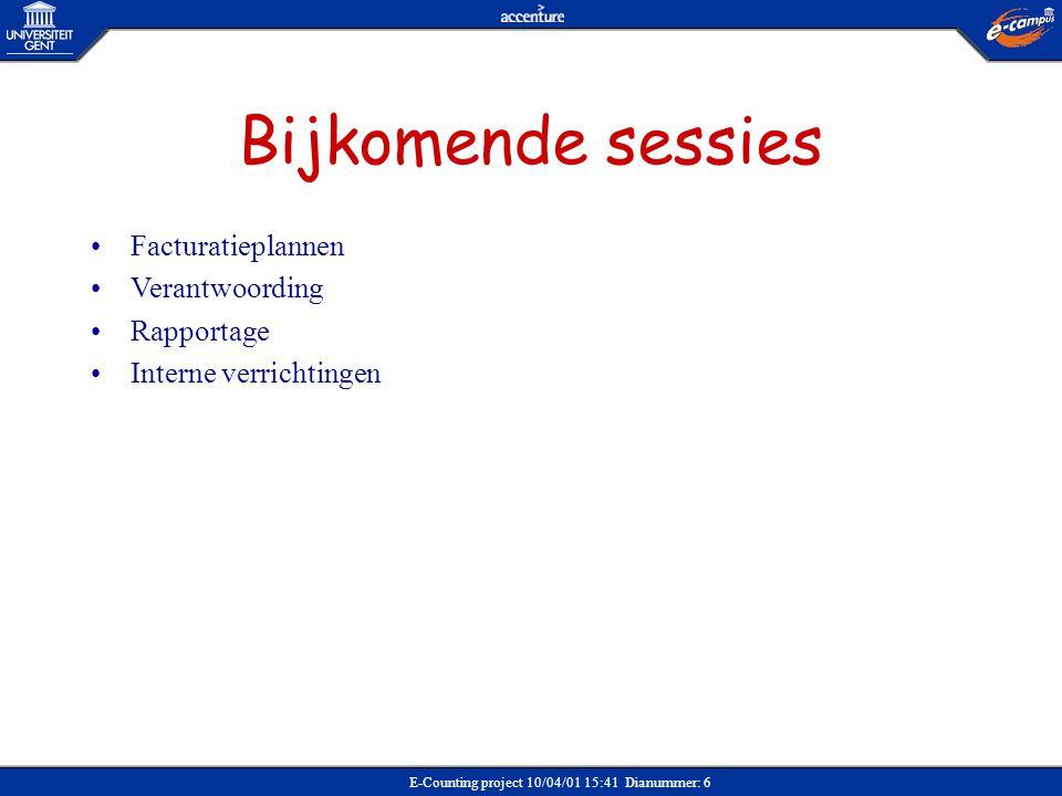Bijkomende sessies Facturatieplannen Verantwoording Rapportage