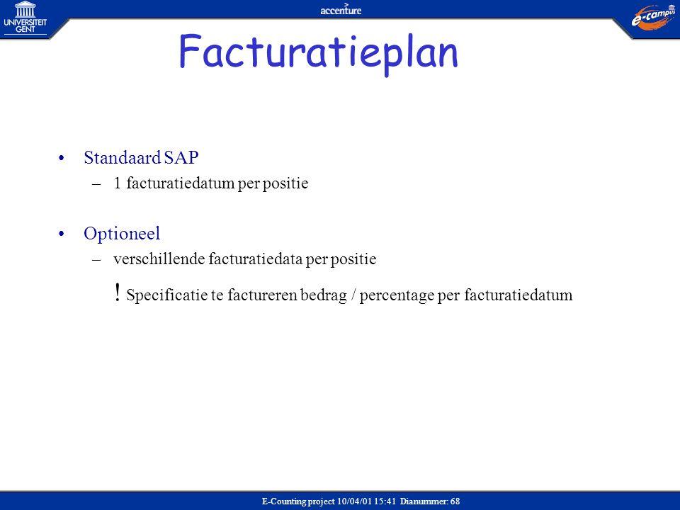 Facturatieplan Standaard SAP Optioneel 1 facturatiedatum per positie