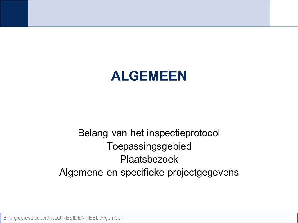 ALGEMEEN Belang van het inspectieprotocol Toepassingsgebied