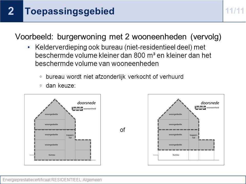 2 Toepassingsgebied. 11/11. Voorbeeld: burgerwoning met 2 wooneenheden (vervolg)
