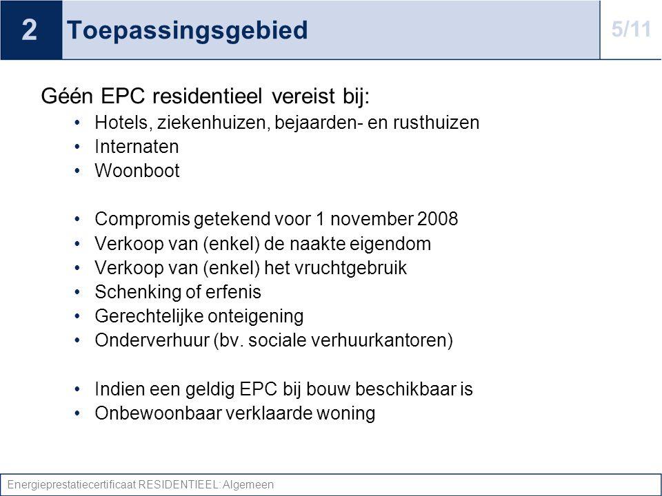2 Toepassingsgebied 5/11 Géén EPC residentieel vereist bij:
